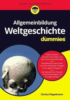 Allgemeinbildung Weltgeschichte für Dummies (eBook, ePUB) - Pöppelmann, Christa