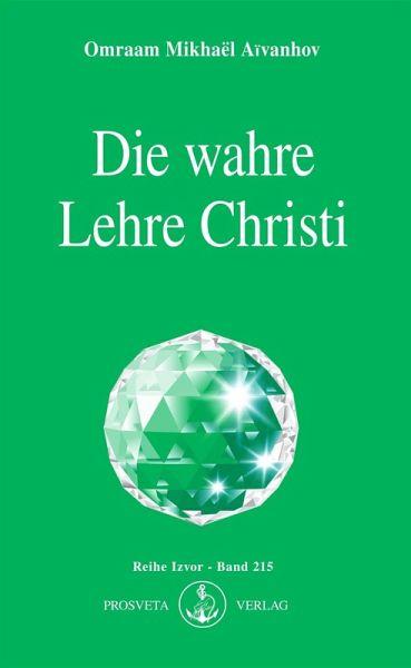 Die wahre Lehre Christi (eBook, ePUB) - Aïvanhov, Omraam Mikhaël