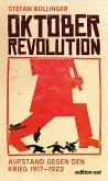 Oktoberrevolution. Aufstand gegen den Krieg 1917-1922 (eBook, ePUB)
