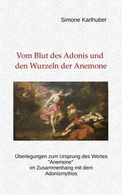 Vom Blut des Adonis und den Wurzeln der Anemone (eBook, ePUB)