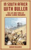 In South Africa with Buller: the Life and Times of George Clarke Musgrave (eBook, ePUB)