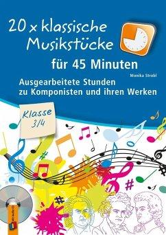 20 x klassische Musikstücke für 45 Minuten - Klasse 3/4 - Strobl, Monika