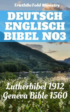 Deutsch Englisch Bibel No3 (eBook, ePUB) - Cole, William; Coverdale, Myles; Gilby, Anthony; Goodman, Christopher; Halseth, Joern Andre; Luther, Martin; Ministry, Truthbetold; Sampson, Thomas; Whittingham, William