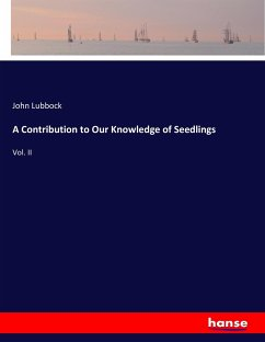 A Contribution to Our Knowledge of Seedlings