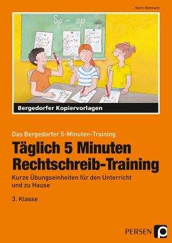 Täglich 5 Minuten Rechtschreib-Training - 3.Klasse - Hohmann, Karin