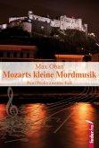 Mozarts kleine Mordmusik: Salzburg-Krimi. Paul Pecks zweiter Fall (eBook, ePUB)