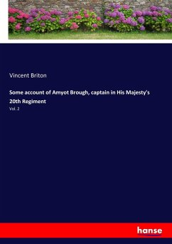 Some account of Amyot Brough, captain in His Majesty's 20th Regiment - Briton, Vincent
