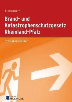 Brand- und Katastrophenschutzgesetz Rheinland-Pfalz - Stollenwerk, Detlef