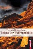 Tod auf der Weißwandhütte: Alpenkrimi (eBook, ePUB)