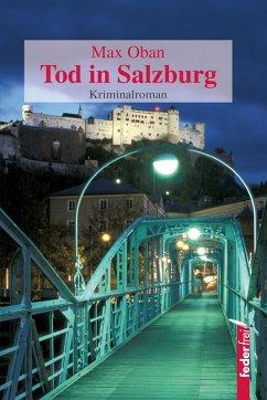 Tod in Salzburg: Osterreich Krimi. Paul Pecks erster Fall