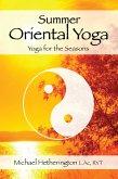 Summer Oriental Yoga: Taoist and Hatha yoga for the Seasons (eBook, ePUB)