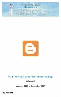 The Love of God: God's Plan To Save You! Blog, Volume 2 (eBook, ePUB) - Foll, John