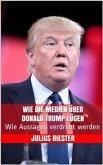 Wie die Medien über Donald Trump lügen (eBook, ePUB)