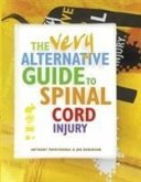 The Very Alternative Guide to Spinal Cord Injury