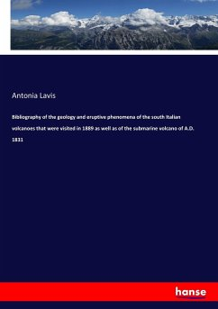 Bibliography of the geology and eruptive phenomena of the south Italian volcanoes that were visited in 1889 as well as of the submarine volcano of A.D. 1831