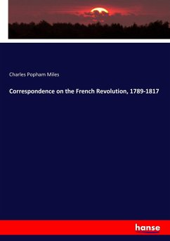 Correspondence on the French Revolution, 1789-1817