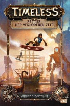 Retter der verlorenen Zeit / Timeless Bd.1 (eBook, ePUB) - Baltazar, Armand