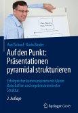 Auf den Punkt: Präsentationen pyramidal strukturieren