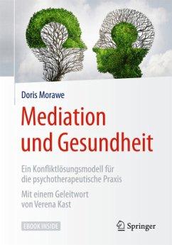Mediation und Gesundheit - Morawe, Doris