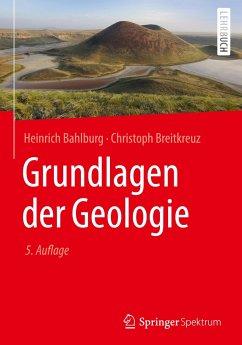 Grundlagen der Geologie - Bahlburg, Heinrich; Breitkreuz, Christoph