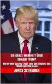 Die ganze Wahrheit über Donald Trump (eBook, ePUB)