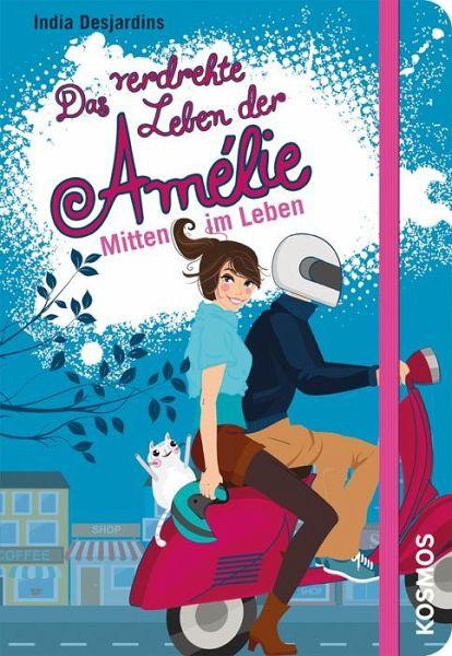 Buch-Reihe Das verdrehte Leben der Amélie von India Desjardins