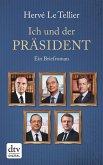 Ich und der Präsident (eBook, ePUB)