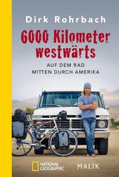 6000 Kilometer westwärts (eBook, ePUB) - Rohrbach, Dirk
