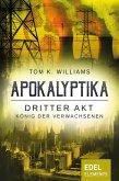 Apokalyptika – Dritter Akt: König der Verwachsenen (eBook, ePUB)