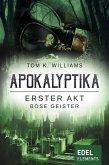 Apokalyptika – Erster Akt: Böse Geister (eBook, ePUB)