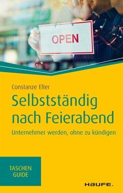 Selbstständig nach Feierabend (eBook, ePUB) - Elter, Constanze