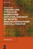 Theorie und Typologie narrativer Unzuverlässigkeit am Beispiel englischsprachiger Erzählliteratur