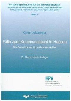 Fälle zum Kommunalrecht in Hessen - Vetzberger, Klaus