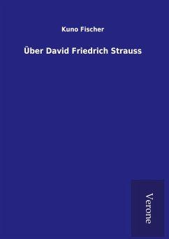 Über David Friedrich Strauss