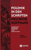 Polemik in den Schriften Melchior Hoffmans