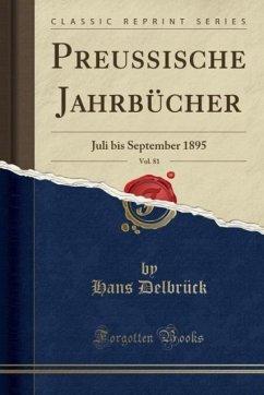 Preussische Jahrbücher, Vol. 81