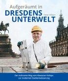 Aufgeräumt in Dresdens Unterwelt