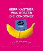 Herr Kästner, was kosten die Kondome?