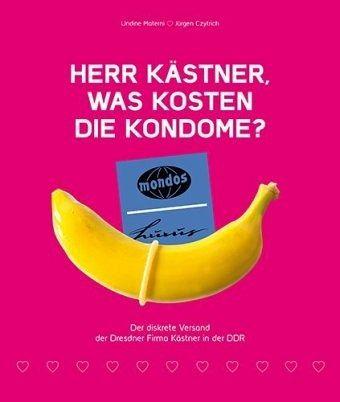 Herr Kästner, was kosten die Kondome? - Materni, Undine; Czytrich, Jürgen