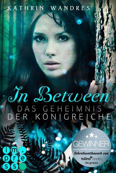 In Between. Das Geheimnis der Königreiche (eBook, ePUB) - Wandres, Kathrin