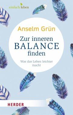 Zur inneren Balance finden (eBook, ePUB) - Grün, Anselm