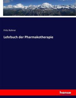 Lehrbuch der Pharmakotherapie - Rohrer, Fritz