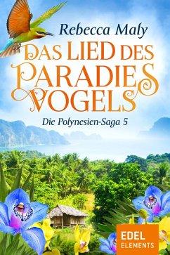Das Lied des Paradiesvogels / Die Polynesien-Saga Bd.5 (eBook, ePUB) - Maly, Rebecca