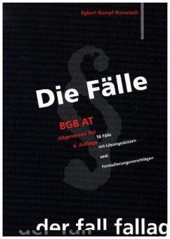 Die Fälle. BGB AT - Rumpf-Rometsch, Egbert