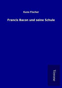 Francis Bacon und seine Schule