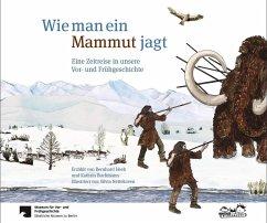 Wie man ein Mammut jagt
