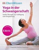 ElternWissen. Yoga in der Schwangerschaft (Mängelexemplar)