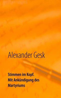 Stimmen im Kopf - Gesk, Alexander