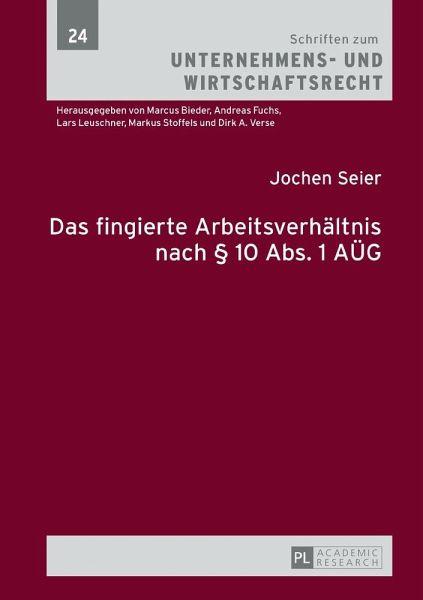 Das fingierte Arbeitsverhältnis nach § 10 Abs. 1 AÜG - Seier, Jochen