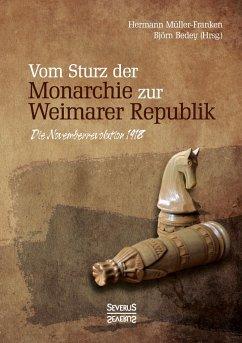 Vom Sturz der Monarchie zur Weimarer Republik - Müller-Franken, Hermann